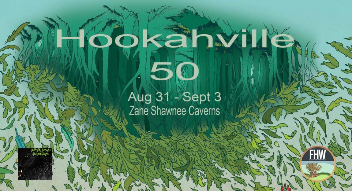 Hookahville 50 – August 31 – September 3, 2018 at Zane Shawnee Caverns in Bellefontaine, OH